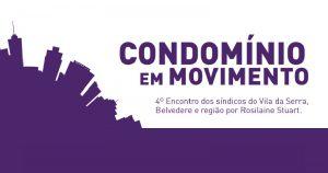 Condomínio em Movimento – Saiba tudo que aconteceu na 4º encontro de síndicos